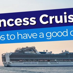 Princess Cruises – 10 Tips On How To Have A Great Cruise