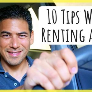 10 Tips with Renting a Car | Top Things to Know Before Your Next Trip!
