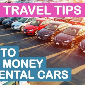 Top 3 Tips to Save Money on Rental Cars