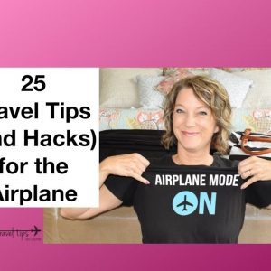 25 Travel Tips (Hacks) for the Airplane