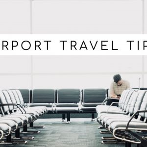 AIRPORT TRAVEL TIPS | Travel Hacks and Airport Security Advice