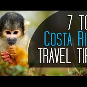 Top Costa Rica Travel Tips – Essential for your Costa Rica Vacation