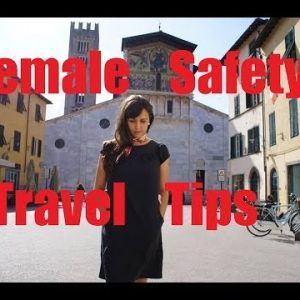 Solo Female Safety Travel Tips