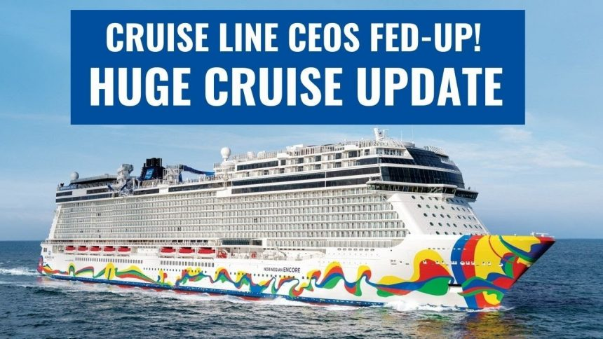 MAJOR CRUISE UPDATE! Cruise Lines' CEOs Have Had Enough! | More Cruises Set Sail!