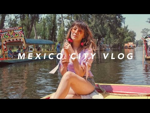 Travel: Mexico City vlog – what to do, where to stay + travel tips