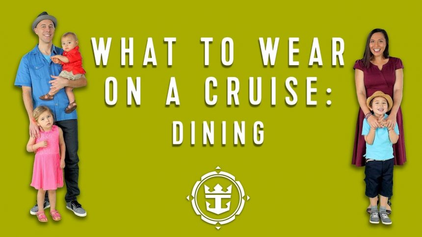 FAQs: What To Wear On A Cruise   Dining   Royal Caribbean's Cruise Tips, Tricks & Answers