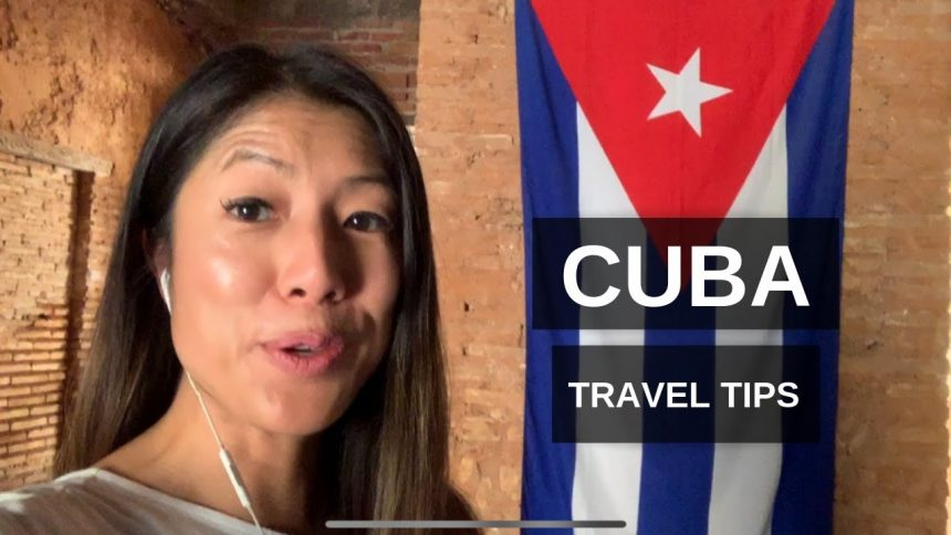 Cuba Travel Tips: Where to Go, What to Pack, Getting Around & More! 2019