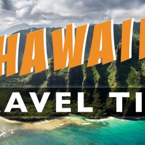 Hawaii Travel Tips: 10 Things to Know Before You Go (2020)