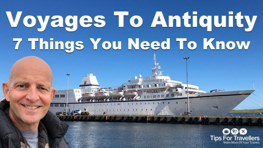 Voyages To Antiquity Cruises. 7 Things You Need To Know Before Cruising