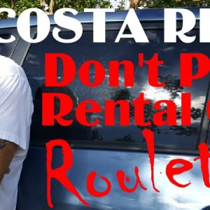Costa Rica Car Rental Agency Recommended Don't Play Roulette We Can Help