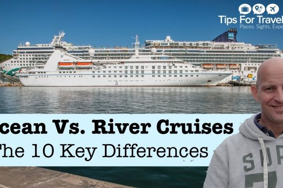 Ocean vs River Cruises: 10 differences everyone ought to know!