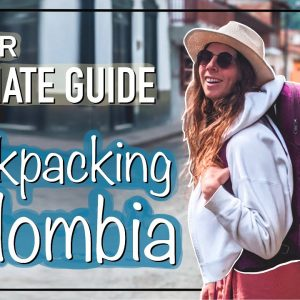 Your Ultimate Guide to Backpacking Colombia 🎒🇨🇴Essential Travel Tips + Destinations