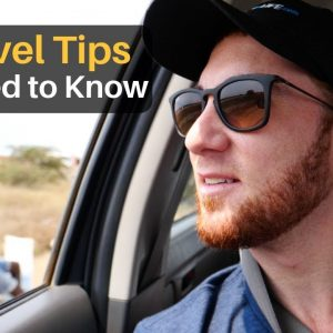 5 Travel Tips YOU NEED TO KNOW