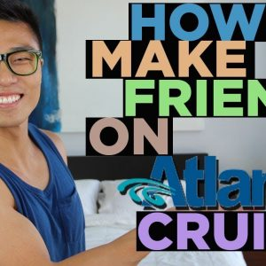 How To Make Friends on Atlantis Gay Cruises || Gay Cruise Tips