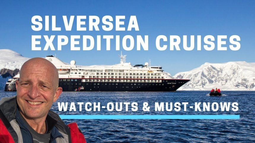 Silversea Expedition Cruises.4 Key Watch-Outs And Must-Knows