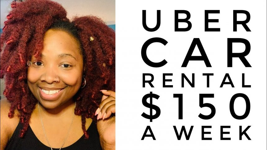 UBER CAR RENTAL $150 A WEEK NO DEPOSIT
