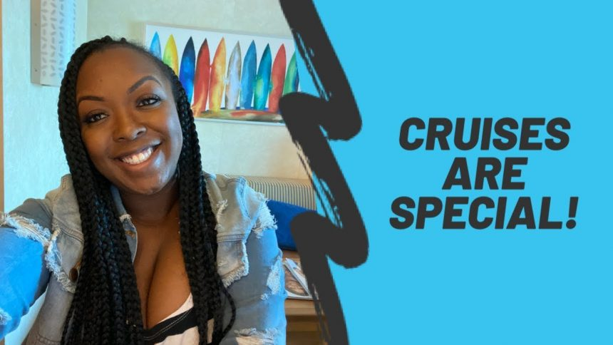 Tips on Cruising…Cruises are Special