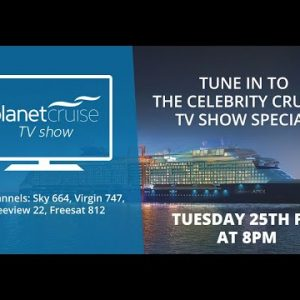 Celebrity Cruises TV Special 2020 Preview | Celebrity Silhouette, Celebrity Constellation & More