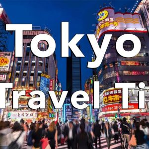 8 Tips for an AWESOME Trip to Tokyo