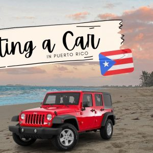 5 TIPS To Renting A Car In Puerto Rico |  ChasingCoquis
