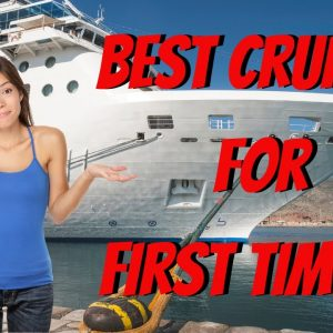 Best Cruises For First Timers – How to Pick a Cruise