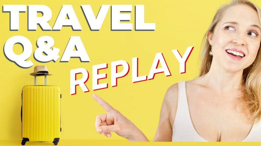 Traveling with Kristin Travel Tips Q&A – LIVE STREAM REPLAY 🔴