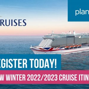 P&O Cruises New 22/23 Itineraries   Pre-Register today   Planet Cruise