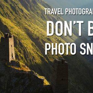 Travel photography tips – Don't be a photo sniper