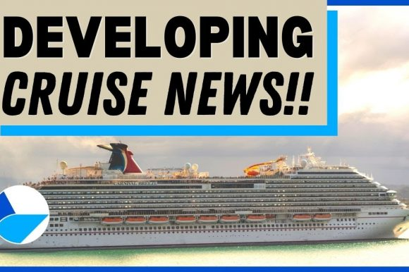 DEVELOPING CRUISE NEWS: Carnival Cruise Ship Resumes, Canada Ends Ban, Cruise Ship Issue & MORE!